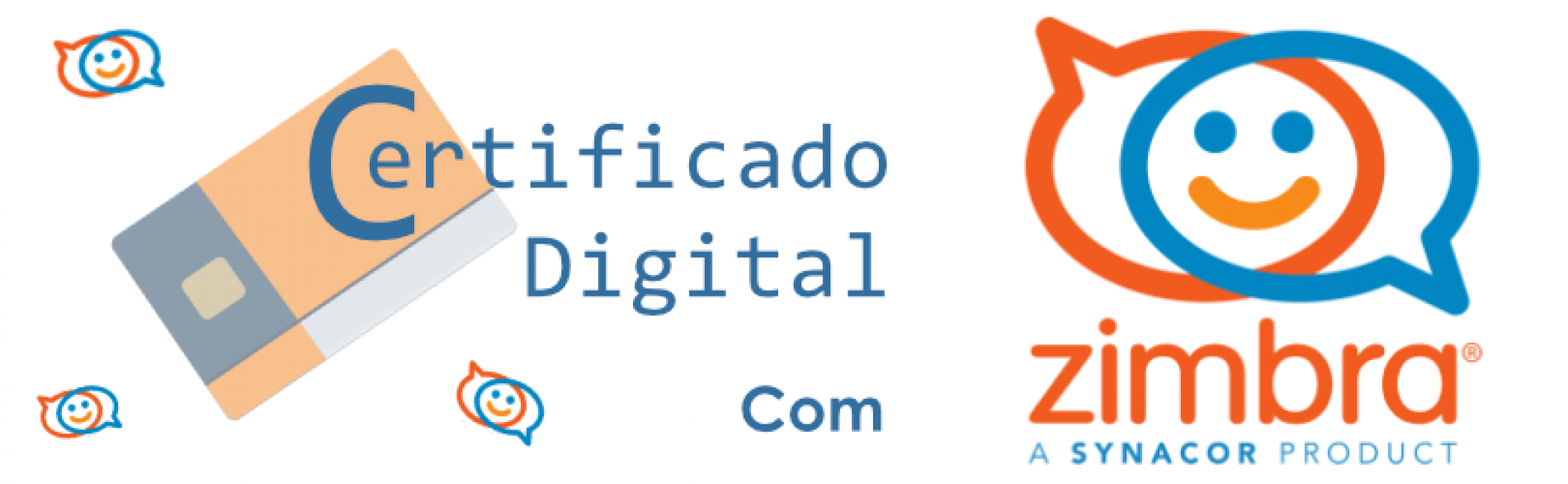 Utilizando Certificado Digital com o Zimbra