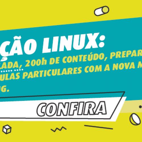 Nova Formação Linux -200h de conteúdo.