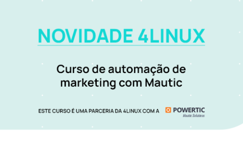 4Linux lança curso de Mautic em parceria com a PowerTIC
