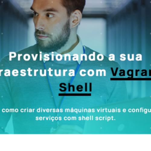 Provisionando sua infraestrutura com Vagrant-Shell