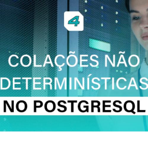 Colações não determinísticas no PostgreSQL