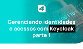 Gerenciando identidades e acessos com Keycloak – parte 1