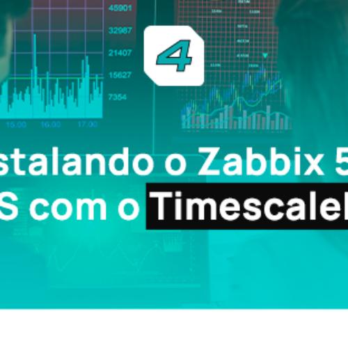 Instalando o Zabbix 5.0 LTS com o TimescaleDB