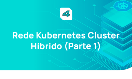 Rede Kubernetes com cluster híbrido – parte 1