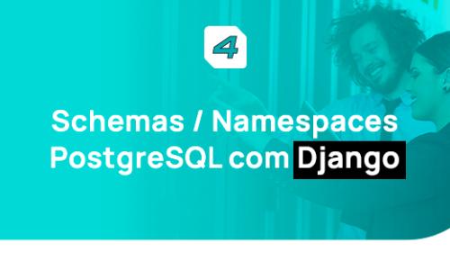 Schemas e Namespaces PostgreSQL com Django