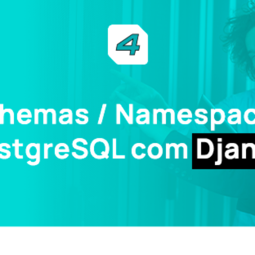 Schemas e Namespaces PostgreSQL com Django