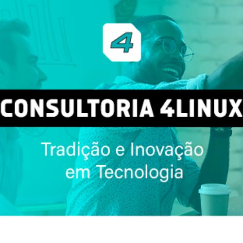 Consultoria 4Linux – Tradição e Inovação em Tecnologia