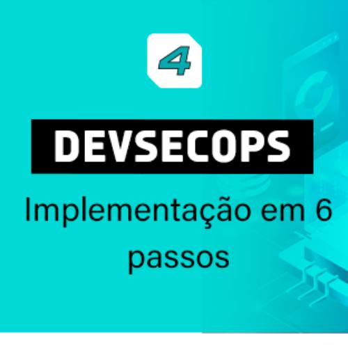 DevSecOps – Implementação em 6 passos