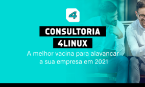 Consultoria 4Linux: a melhor vacina para alavancar a sua empresa em 2021