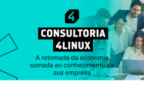 Consultoria 4Linux: A retomada da economia somada ao conhecimento da sua empresa
