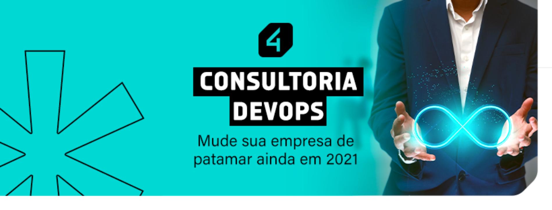 Conheça a Consultoria DevOps – Mude sua empresa de patamar ainda em 2021