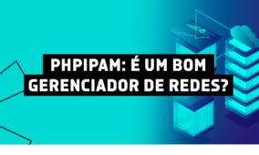 phpIPAM: É um bom gerenciador de redes?