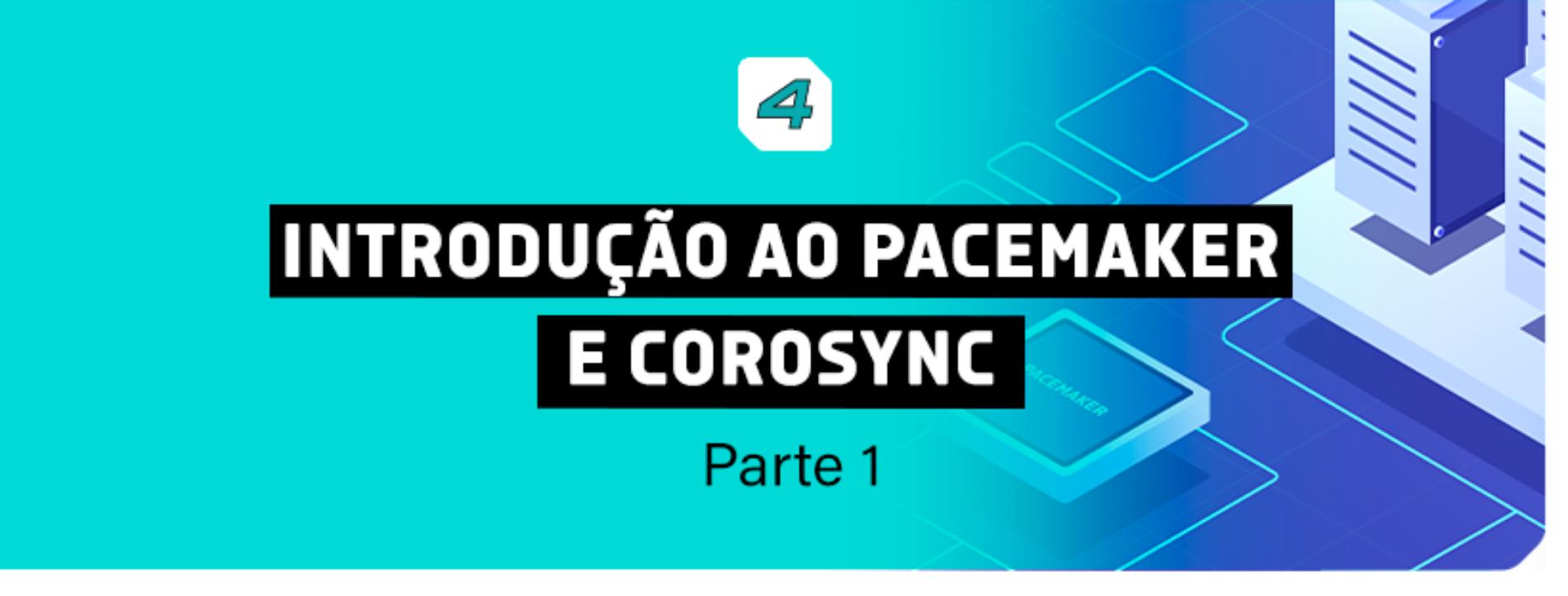Introdução ao Pacemaker e Corosync – Parte 1