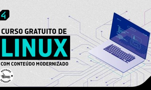 Curso gratuito de Linux com conteúdo modernizado.