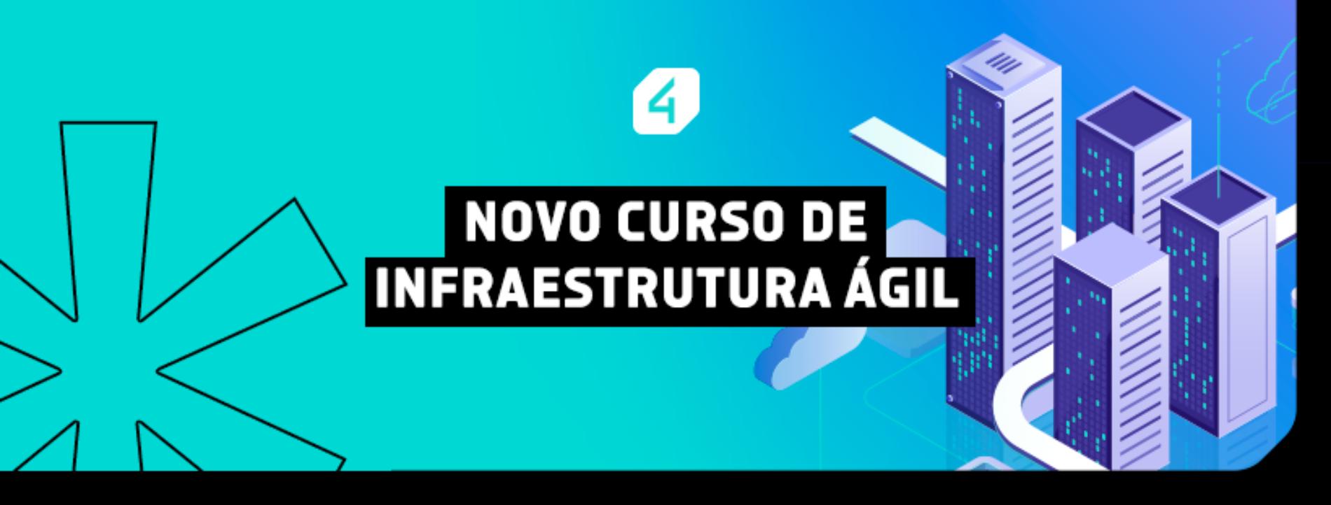 Novo curso de Infraestrutura Ágil