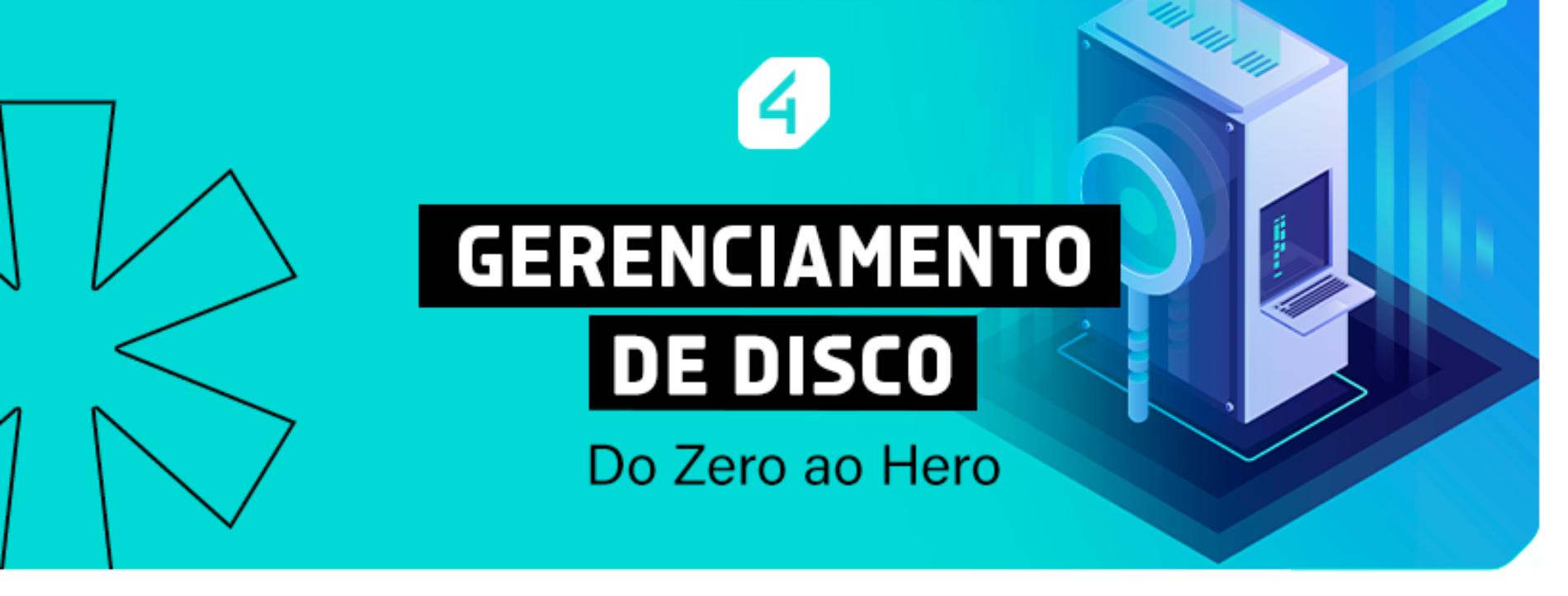 Gerenciamento de disco do 0 ao hero